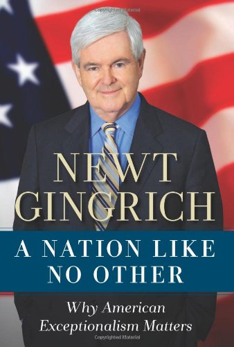 A Nation Like No Other: Why American Exceptionalism Matters 9781596982710