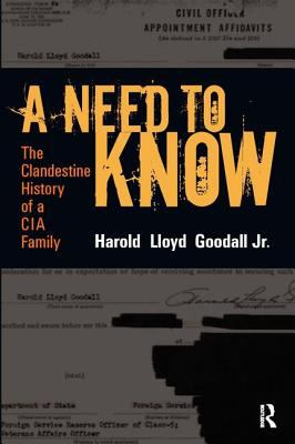 A Need to Know: The Clandestine History of a CIA Family 9781598740417