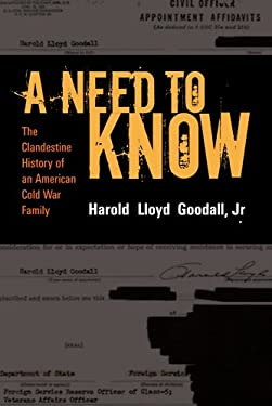 A Need to Know: The Clandestine History of a CIA Family 9781598740424
