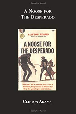 A Noose for the Desperado 9781596544314