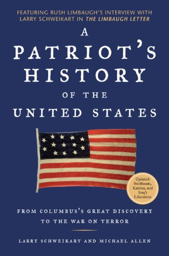 A Patriot's History of the United States: From Columbus's Great Discovery to the War on Terror 9781595230324