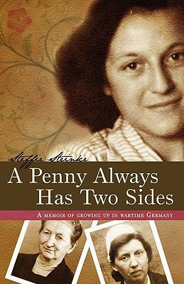 A Penny Always Has Two Sides: A Memoir of Growing Up in Wartime Germany 9781592994816