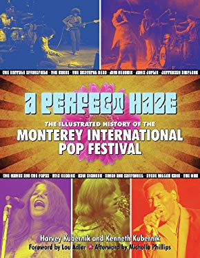 A Perfect Haze: The Illustrated History of the Monterey International Pop Festival 9781595800602