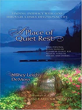 A Place of Quiet Rest: Finding Intimacy with God Through a Daily Devotional Life 9781594151002