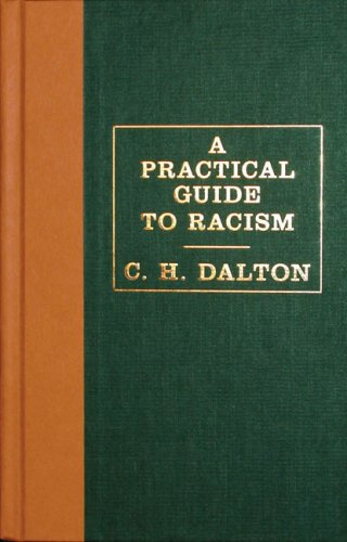 A Practical Guide to Racism 9781592403486