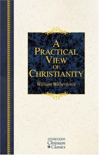 A Practical View of Christianity 9781598561227