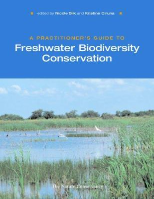 A Practitioner's Guide to Freshwater Biodiversity Conservation 9781597260435