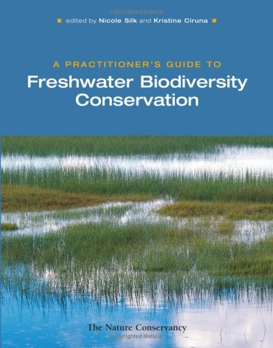 A Practitioner's Guide to Freshwater Biodiversity Conservation 9781597260442