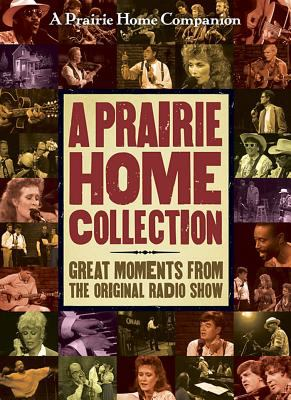 A Prairie Home Collection: Great Moments from the Original Radio Show 9781598870633