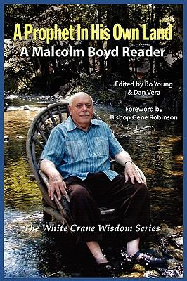 A Prophet in His Own Land: A Malcolm Boyd Reader 9781590210116