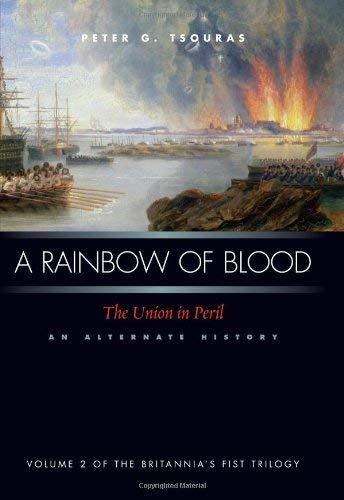 A Rainbow of Blood: The Union in Peril: An Alternate History 9781597972116