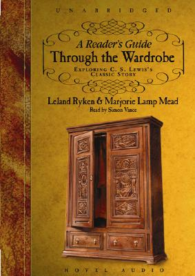A Reader's Guide Through the Wardrobe: Exploring C.S. Lewis's Classic Story 9781596442160
