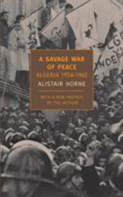 A Savage War of Peace: Algeria 1954-1962 9781590172186