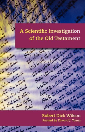 A Scientific Investigation of the Old Testament 9781599251059