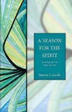 A Season for the Spirit: Readings for the Days of Lent 9781596280069
