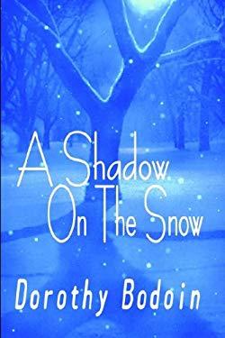 A Shadow on the Snow 9781591330981
