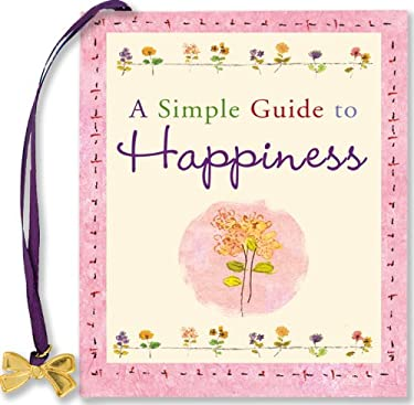 A Simple Guide to Happiness 9781593598365