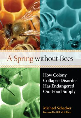 A Spring Without Bees: How Colony Collapse Disorder Has Endangered Our Food Supply 9781599214320