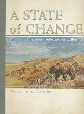 A State of Change: Forgotten Landscapes of California 9781597141369