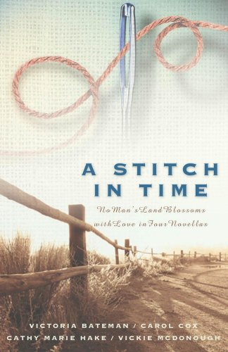 A Stitch in Time: No Man's Land Blossoms with Love in Four Novellas 9781593101435