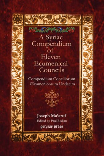 A   Syriac Compendium of Eleven Ecumenical Councils a Syriac Compendium of Eleven Ecumenical Councils a Syriac Compendium of Eleven Ecumenical Council 9781593334178