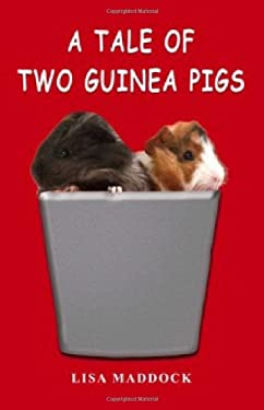 A Tale of Two Guinea Pigs 9781598589603