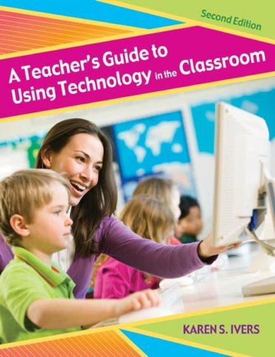 A Teacher's Guide to Using Technology in the Classroom 9781591585565