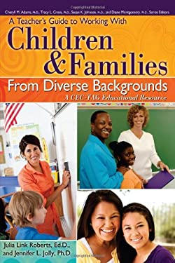 A Teacher's Guide to Working with Children & Families from Diverse Backgrounds: A CEC-TAG Educational Resource 9781593639167