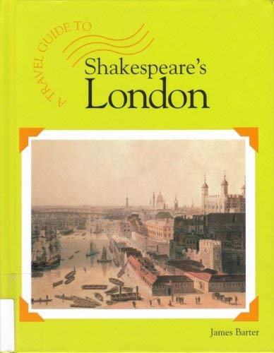 A Travel Guide to: Shakespeares London 9781590181461