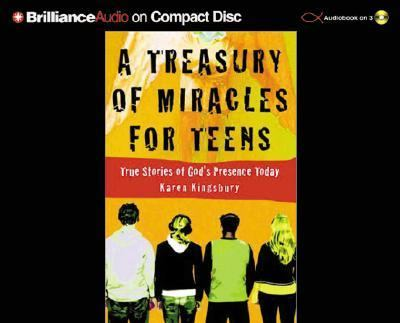 A Treasury of Miracles for Teens: True Stories of God's Presence Today 9781593551094