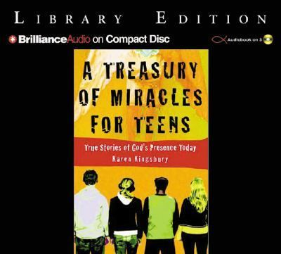 A Treasury of Miracles for Teens: True Stories of God's Presence Today 9781593551100