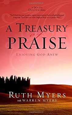 A Treasury of Praise: Enjoying God Anew