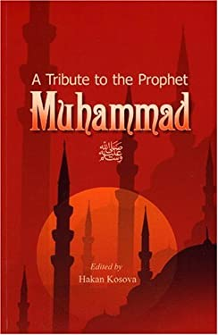 A Tribute to the Prophet Muhammad 9781597840095