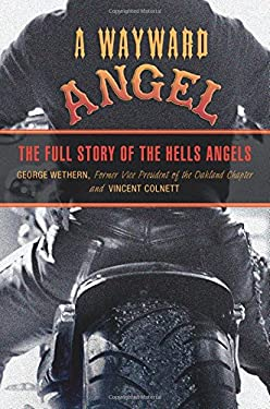 A Wayward Angel: The Full Story of the Hells Angels 9781599214634