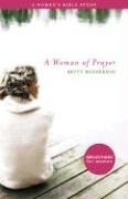 A Woman of Prayer: A Women's Bible Study 9781591666936