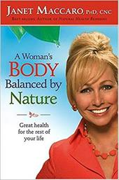A Woman's Body Balanced by Nature: Great Health for the Rest of Your Life 7260150
