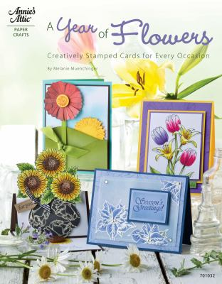 A Year of Flowers: Creative, Stamped Cards for Every Occasion 9781596353893