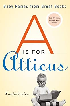 A is for Atticus: Baby Names from Great Books