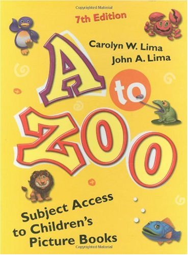 A to Zoo: Subject Access to Children's Picture Books 9781591582328
