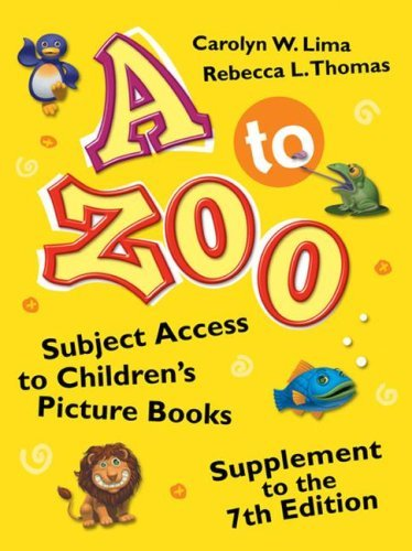 A to Zoo: Subject Access to Children's Picture Books: Supplement to the 7th Edition 9781591586722