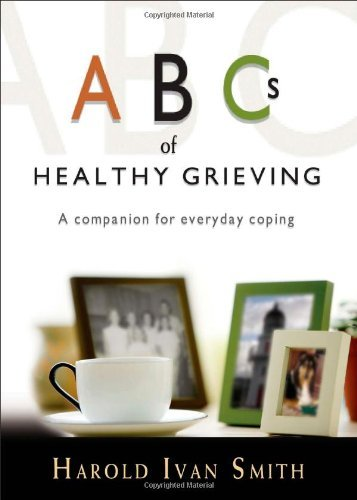ABCs of Healthy Grieving: A Companion for Everyday Coping 9781594711275