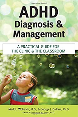 ADHD Diagnosis and Management: A Practical Guide for the Clinic and the Classroom 9781598570359