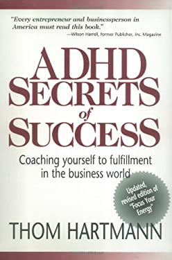 ADHD Secrets of Success: Coaching Yourself to Fulfillment in the Business World 9781590790175