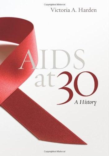 AIDS at 30: A History 9781597972949