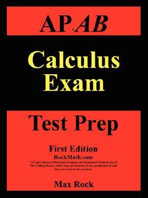 AP AB Calculus Exam Test Prep First Edition 9781599800257