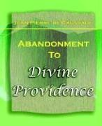 Abandonment to Divine Providence (1921) 9781594621703