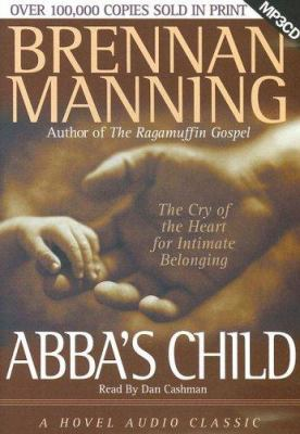 Abba's Child: The Cry of the Heart for Intimate Belonging 9781596441293