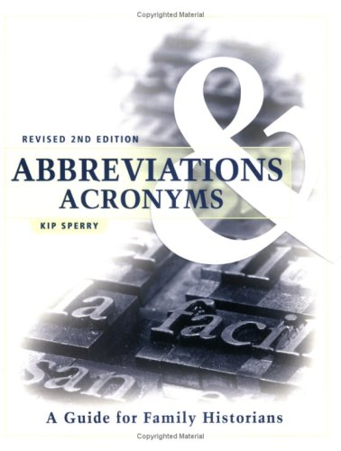 Abbreviations & Acronyms: A Guide for Family Historians 9781593310264