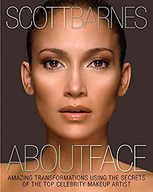 About Face: Amazing Transformations Using the Secrets of the Top Celebrity Makeup Artist 9781592333998