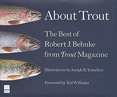 About Trout: The Best of Robert J. Behnke from Trout Magazine 9781599212036